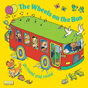 The Wheels on the Bus Go Round and Round WHEELS ON THE BUS GO ROUND & R (Classic Books with Holes) [ Annie Kubler ]