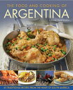 The Food and Cooking of Argentina: 65 Traditional Recipes from the Heart of South America [ Cesar Bartolini ]