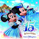 """東京ディズニーシー 15th """" ザ・イヤー・オブ・ウィッシュ"""" アニバーサリー ミュージック・アルバム [ (ディズニー) ]"""