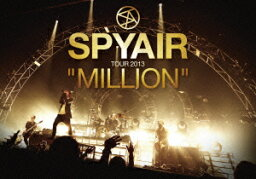 """<strong>SPYAIR</strong> TOUR 2013 """"MILLION"""