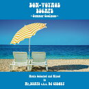 BON-VOYAGE ESCAPE ��Summer Coolness�� Music selected and Mixed by Mr.BEATS a.k.a DJ CELORY