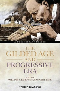 TheGildedAgeandProgressiveEra:ADocumentaryReader
