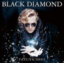BLACK DIAMOND [ 石井竜也 ]