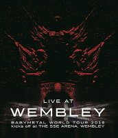 「LIVE AT WEMBLEY」BABYMETAL WORLD TOUR 2016 kicks off at THE SSE ARENA, WEMBLEY【Blu-ray】