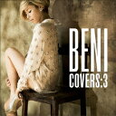 COVERS:3(初回限定盤 CD+DVD) [ BENI ]