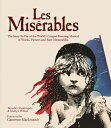 Les Miserables: The Story of the World 039 s Longest Running Musical in Words, Pictures and Rare Memorab LES MISERABLES Benedict Nightingale