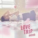 LOVE TRIP / �����碌��ʬ���ʤ��� (�̾��� CD��DVD Type-A)