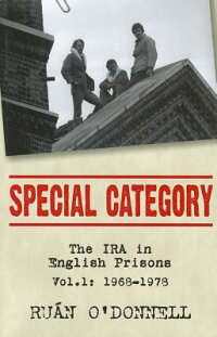 SpecialCategory:TheIRAinEnglishPrisons,Vol.1:1968-1978