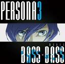 PERSONA3 meets BASS×BASS [ BOTTOM-EDGE ]