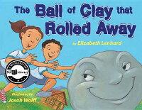 TheBallofClayThatRolledAway
