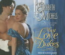Must Love Dukes MUST LOVE DUKES 8D (Tricks of the Ton) [ Elizabeth Michels ]