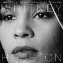 【輸入盤】I Wish You Love: More From The Bodyguard [ Whitney Houston ]