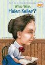 Who Was Helen Keller WHO WAS HELEN KELLER (Who Was ) Gare Thompson