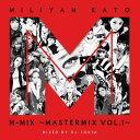 加藤ミリヤM-MIX〜MASTERMIX VOL.1〜 [ ...