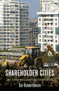 Shareholder Cities: Land Transformations Along Urban Corridors in India SHAREHOLDER CITIES (City in the Twenty-First Century)