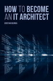 How to Become an It Architect [ Cristian Bojinca ]