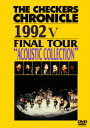 "THE CHECKERS CHRONICLE 1992 5 FINAL TOUR ""ACOUSTIC COLLECTION"" [ THE CHECKERS ]"