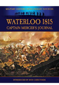 Waterloo1815:CaptainMercer'sJournal[CavalieMercer]