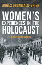 Women's Experiences in the Holocaust: In Their Own Words WOMENS EXPERIENCES IN THE HOLO