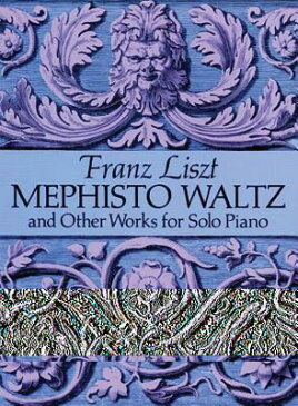 Mephisto Waltz and Other Works for Solo Piano MEPHISTO WALTZ & OTHER WORKS F (Dover Music for Piano) [ Franz Liszt ]