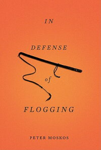 InDefenseofFlogging