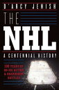 The NHL: 100 Years of On-Ice Action and Boardroom Battles