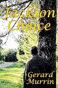 Jackson Choice JACKSON CHOICE [ Gerard F. Murrin ]