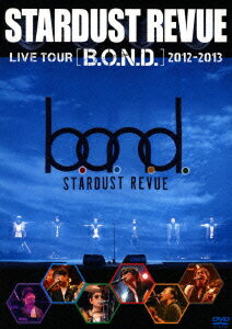 STARDUST REVUE LIVE TOUR B.O.N.D. 2012-2013