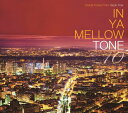 IN YA MELLOW TONE 10 GOON TRAX 10th Anniversary Edition [ (V.A.) ]