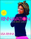 Rinnavation: Getting Your Best Life Ever RINNAVATION [ Lisa Rinna ]