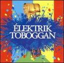 【輸入盤】 Elektrik Toboggan [ Rene Lussier / Martin Tetreault / 大友良英 ]