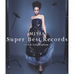 Super Best Records -15th Celebration- [ <strong>MISIA</strong> ]