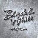 Black&White [ ASKA ]
