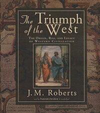 TheTriumphoftheWest:TheOrigin,Rise,andLegacyofWesternCivilization[J.M.Roberts]