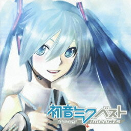 <strong>初音ミク</strong>ベスト'07-'09 IMPACTS [ (オムニバス) ]