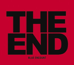 THE END (初回限定盤 CD+DVD) [ <strong>BLUE</strong> <strong>ENCOUNT</strong> ]