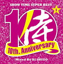 SHOW TIME SUPER BEST〜SAMURAI MUSIC 10th. Anniversary Part1〜 Mixed By DJ SHUZO [ ...