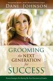 Grooming the Next Generation for Success [ Dani Johnson ]