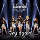 Cry again (初回限定盤A CD+DVD) CHERRSEE