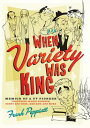 When Variety Was King: Memoir of a TV Pioneer: Featuring Jackie Gleason, Sonny and Cher, Hee Haw, an [ Frank Peppiatt ]