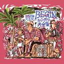 BEGINシングル大全集 25周年記念盤 [ BEGIN ]