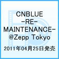 CNBLUE Zepp Tour 2011 -RE-MAINTENANCE- @Zepp Tokyo
