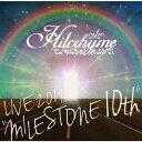 """Hilcrhyme LIVE 2019 """"MILESTONE..."""