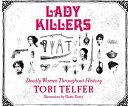Lady Killers: Deadly Women Throughout History LADY KILLERS D