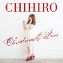 Christmas Love [ CHIHIRO ]