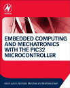 Embedded Computing and Mechatronics with the Pic32 Microcontroller [ Kevin Lynch ]