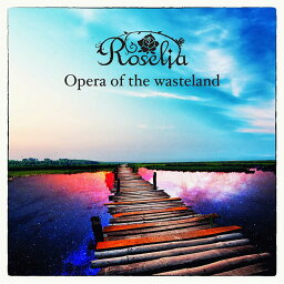 Opera of the wasteland [ <strong>Roselia</strong> ]