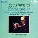 メンデルスゾーン:交響曲 第3番「スコットランド」 第4番「イタリア」 [ オットー・クレンペラー ]