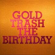 GOLD TRASH (完全生産限定豪華盤 2CD+Blu-ray)