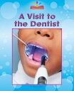A Visit to the Dentist VISIT TO THE DENTIST (Beginning-To-Read, Read and Discover - Community Places)